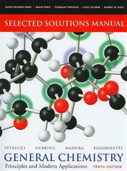 Selected Solutions Manual -- General Chemistry: Principles and Modern Applications 10 9780135042922
