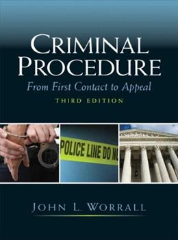 Criminal Procedure: From 1st Contact to Appeal, by Worrall, 3rd Edition 3 w/CD 9780135043196