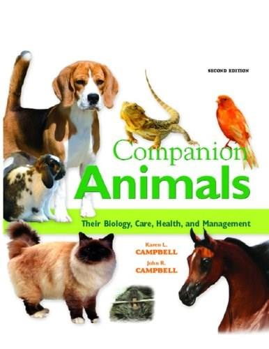 Companion Animals: Their Biology, Care, Health, and Management (2nd Edition) 9780135047675