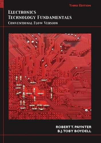 Electronics Technology Fundamentals: Conventional Flow Version (3rd Edition) 3 w/CD 9780135048740