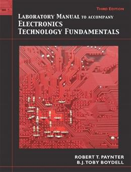 Electronics Technology Fundamentals: Electron Flow Version, by Paynter, 3rd Edition 9780135048764