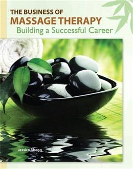 Business of Massage Therapy: Building a Successful Career, by Abegg 9780135053614