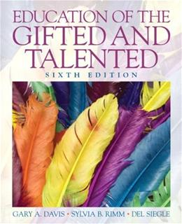 Education of the Gifted and Talented (6th Edition) 9780135056073