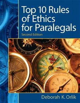Top 10  Rules of Ethics for Paralegals, by Orlik, 2nd Edition 9780135063934