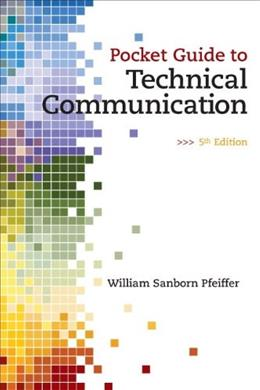 Pocket Guide to Technical Communication, by Pfeiffer, 5th Edition 9780135063965
