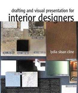 Drafting and Visual Presentation for Interior Designers, by Cline 9780135064214