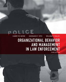 Organizational Behavior and Management in Law Enforcement, by More, 3rd Edition 9780135071526