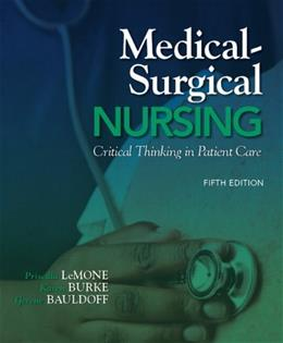 Medical Surgical Nursing: Critical Thinking in Patient Care, by LeMone, 5th Edition 9780135075944