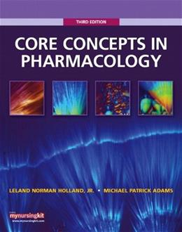 Core Concepts in Pharmacology, by Holland, 3rd Edition 3 PKG 9780135077597
