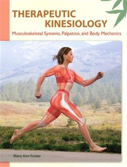 Therapeutic Kinesiology: Musculoskeletal Systems, Palpation, and Body Mechanics, by Foster 9780135077856