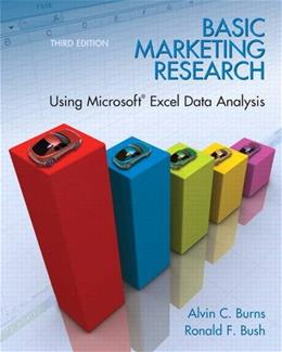 Basic Marketing Research: Using Microsoft Excel Data Analysis, 3rd Edition 9780135078228