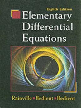 Elementary Differential Equations, by Rainville, 8th Edition 9780135080115