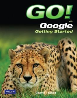 Go! With Google Getting Started, by Gaskin 9780135088845
