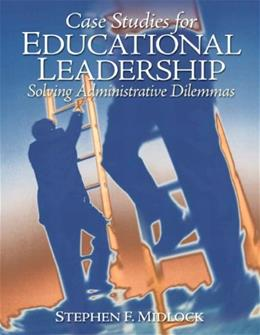 Case Studies for Educational Leadership: Solving Administrative Dilemmas, by Midlock 9780135094044