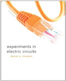 Experiments in Electric Circuits, by Stanley, 9th Edition 9780135097281