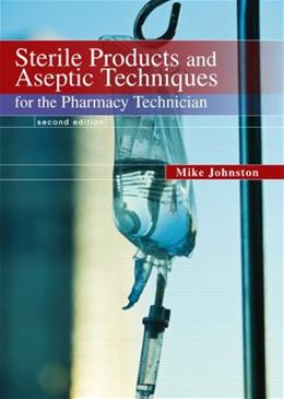 Sterile Products and Aseptic Techniques for the Pharmacy Technician, by Johnston, 2nd Edition 2 PKG 9780135109649