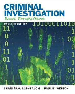 Criminal Investigation Basic Perspectives, by Lushbaugh, 12th Edition 9780135110515