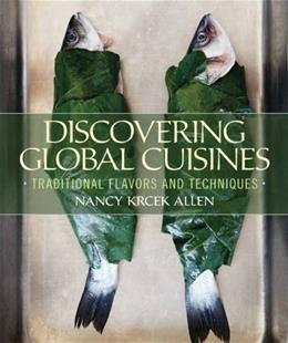 Discovering Global Cuisines: Traditional Flavors and Techniques, by Allen 9780135113486