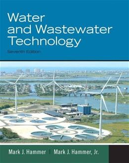 Water and Wastewater Technology (7th Edition) 9780135114049