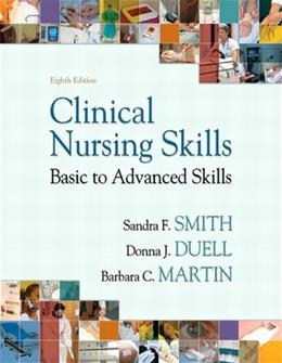 Clinical Nursing Skills, by Smith, 8th Edition 9780135114735