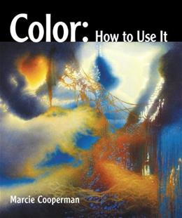 Color: How to Use It, by Cooperman 9780135120781