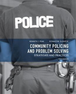 Community Policing and Problem Solving: Strategies and Practices, by Peak, 6th Edition 9780135120866