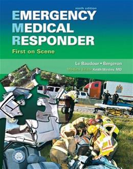 Emergency Medical Responder: 1st on Scene, by Le Baudour, 9th Edition 9780135125700