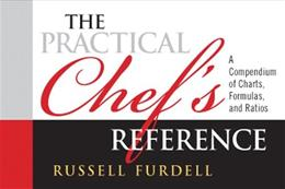 Practical Chefs Reference: A Compendium of Charts, Formulas and Ratios, by Furdell 9780135125779