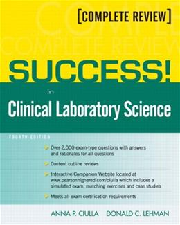 SUCCESS! in Clinical Laboratory Science, by Ciulla, 4th Edition 4 PKG 9780135126486