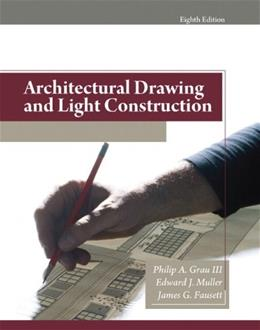 Architectural Drawing and Light Construction, by Grau, 8th Edition 9780135132159