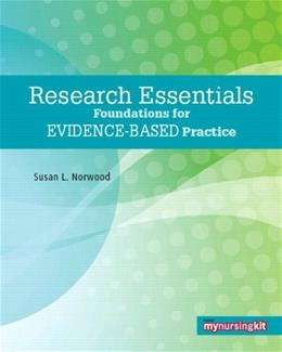 Research Essentials: Foundations for Evidence Based Practice, by Norwood PKG 9780135134108