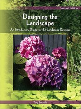 Designing the Landscape: An Introductory Guide for the Landscape Designer, by Bertauski, 2nd Edition 9780135135105