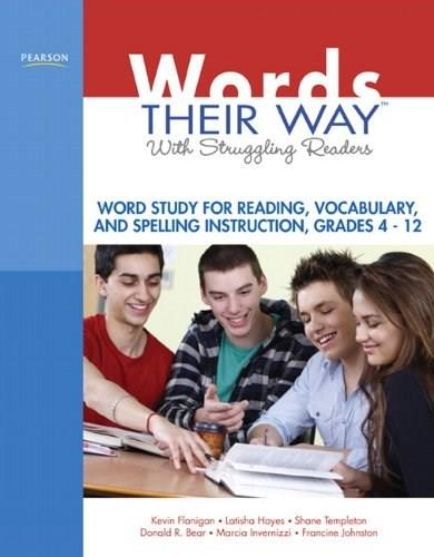 Words Their Way with Struggling Readers: Word Study for Reading, Vocabulary, and Spelling Instruction, Grades 4 - 12, by Bear 9780135135211