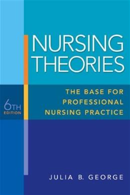 Nursing Theories: The Base for Professional Nursing Practice (6th Edition) 6 PKG 9780135135839