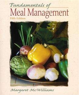 Fundamentals of Meal Management, by McWilliams, 5th Edition 9780135140864