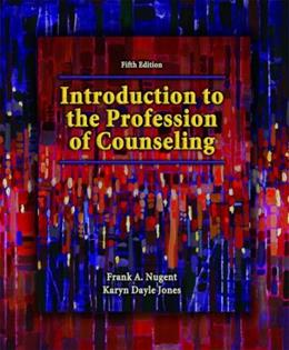 Introduction to the Profession of Counseling, by Nugent, 5th Edition 9780135144305