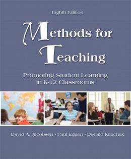 Methods for Teaching: Promoting Student Learning in K-12 Classrooms, by Jacobson, 8th Edition 9780135145722