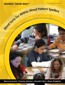 Words Their Way: Word Sorts for Within Word Pattern Spellers, by Invernizzi, 2nd Edition 9780135148433