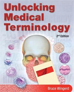 Unlocking Medical Terminology, by Wingerd, 2nd Edition 2 PKG 9780135149881