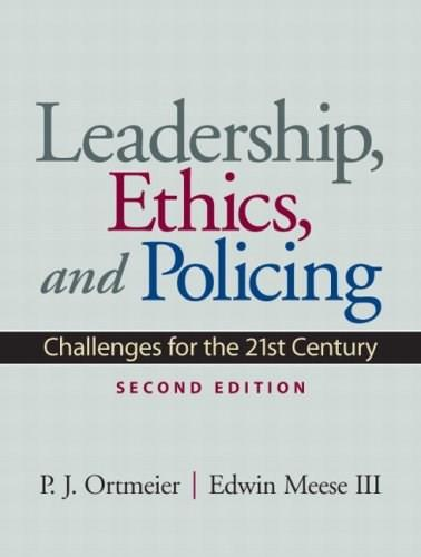 Leadership, Ethics and Policing: Challenges for the 21st Century (2nd Edition) 9780135154281