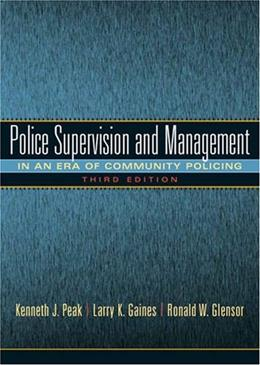Police Supervision and Management, by Peak, 3rd Edition 9780135154663