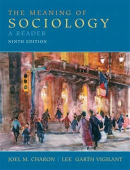 Meaning of Sociology: A Reader, by Charon, 9th Edition 9780135157862