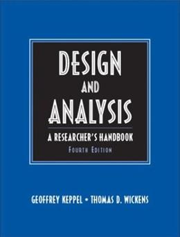 Design and Analysis: A Researchers Handbook (4th Edition) 9780135159415