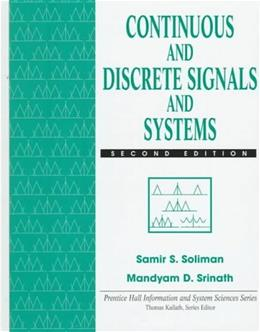 Continuous and Discrete Signals and Systems, by Soliman, 2nd Edition 9780135184738