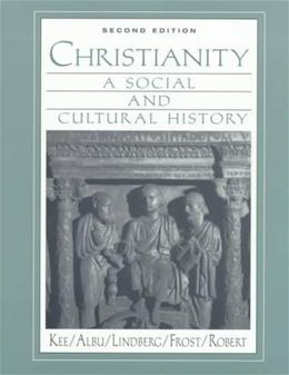 Christianity: A Social and Cultural History, by Kee, 2nd Edition 9780135780718