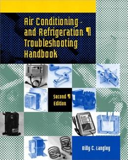 Air Conditioning and Refrigeration Troubleshooting Handbook, by Langley, 2nd Edition 9780135787410