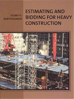 Estimating and Bidding for Heavy Construction, by Bartholomew BK w/DISK 9780135983270