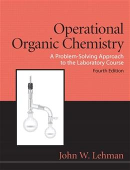 Operational Organic Chemistry (4th Edition) 9780136000921