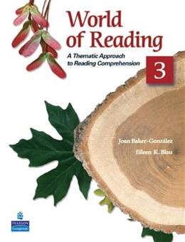 World of Reading 3: A Thematic Approch to Reading, by Baker-Gonzalez, WORKTEXT 9780136002147
