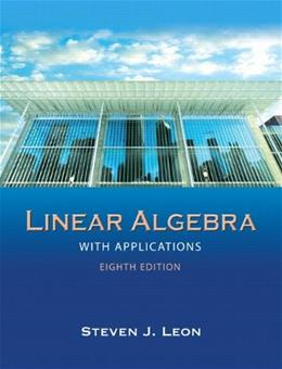 Linear Algebra with Applications (8th Edition) 9780136009290